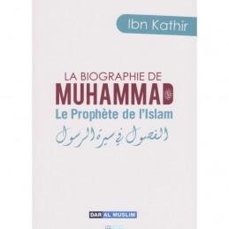 La Biographie de Muhammad, Le Prophète de l'Islam - Ibn Kathir