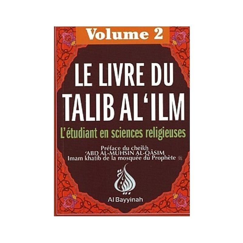Le Livre du Talib Al 'ilm - Volume 2