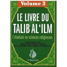 Le Livre du Talib Al 'ilm - Volume 3