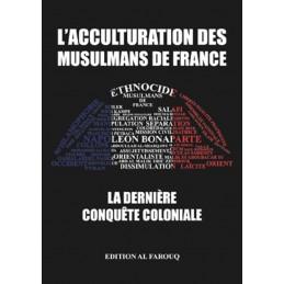 L'acculturation des Musulmans de France — La Dernière Conquête Coloniale