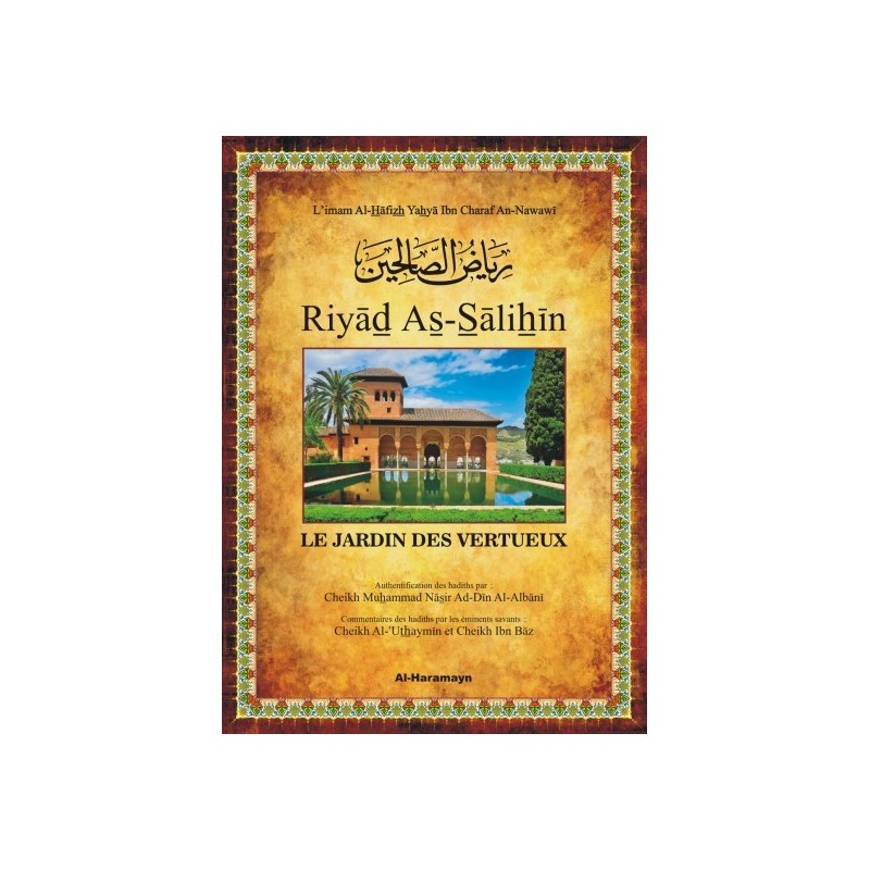 Riyad As-Salihine ( Les jardins de la vertus )