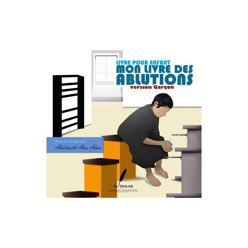 Mon Livre Des Ablutions ( Version Garçon )