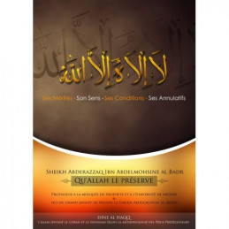 La Ilaha Ila Allah - Ses conditions et ses Annulatifs