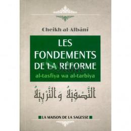 Les Fondements de la Réforme - Al Tasfiya wa Al Tarbiya Cheikh Al Albani