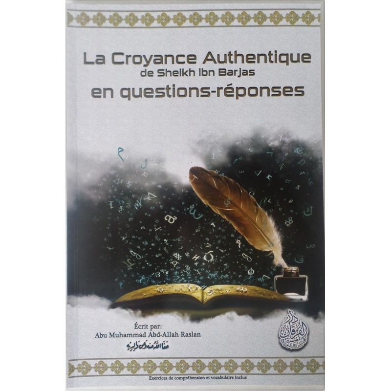 La Croyance Authentique de Sheikh Ibn Barjas en Questions/Réponses