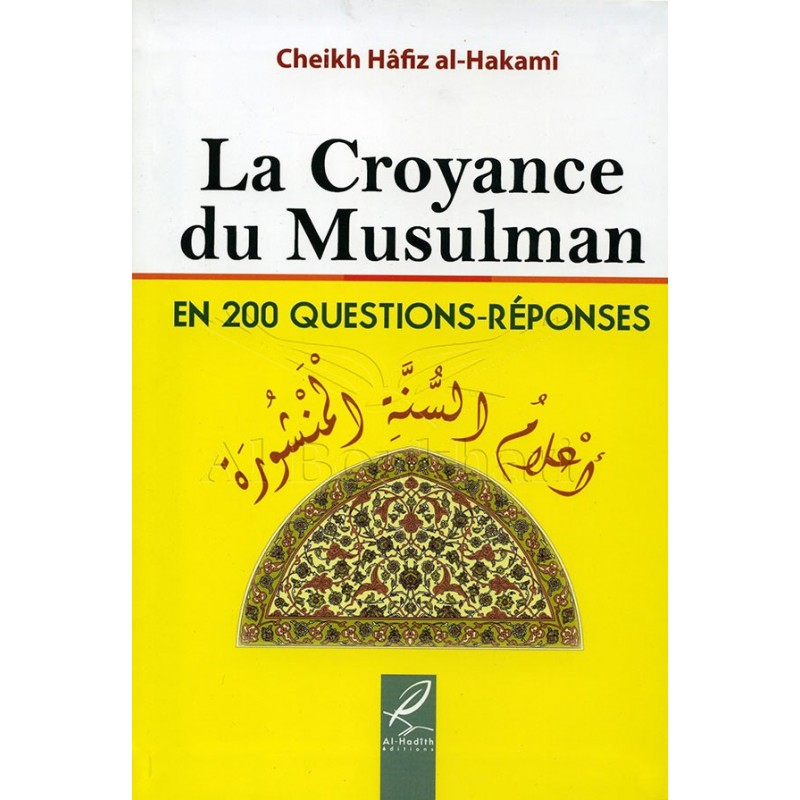 La croyance du Musulman en 200 Questions Réponses