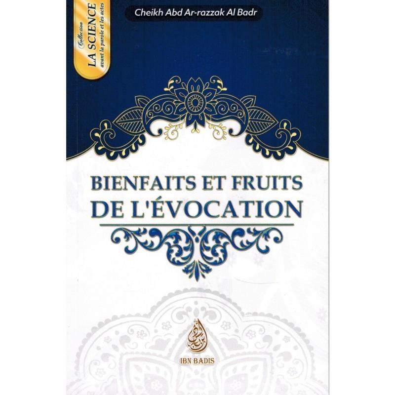 Bienfaits et Fruits de l'Évocation - Cheikh Abd Arazzak Al Badr