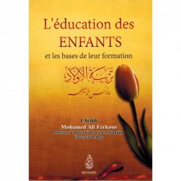 L'éducation des Enfants et les Bases de leur Formation - Cheikh Ferkous
