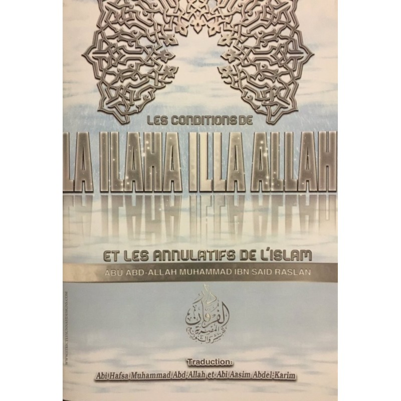 Les conditions de La Ilaha ila Allah et les annulatifs