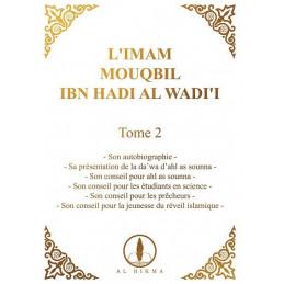 L'Imam Mouqbil Ibn Hadi Al Wadi'i - Tome 2