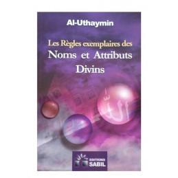 Les Règles exemplaires des Noms et Attributs Divins - Cheikh Al Uthaymine
