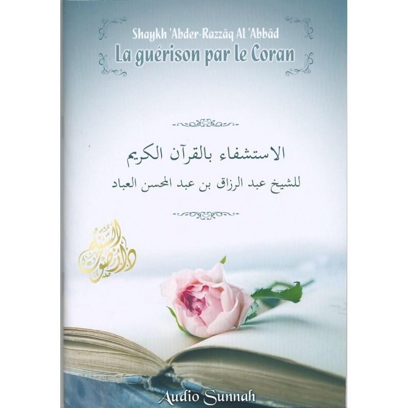 La Guérison par le Coran - Sheikh Abder.Razzâq Al 'Abbâd