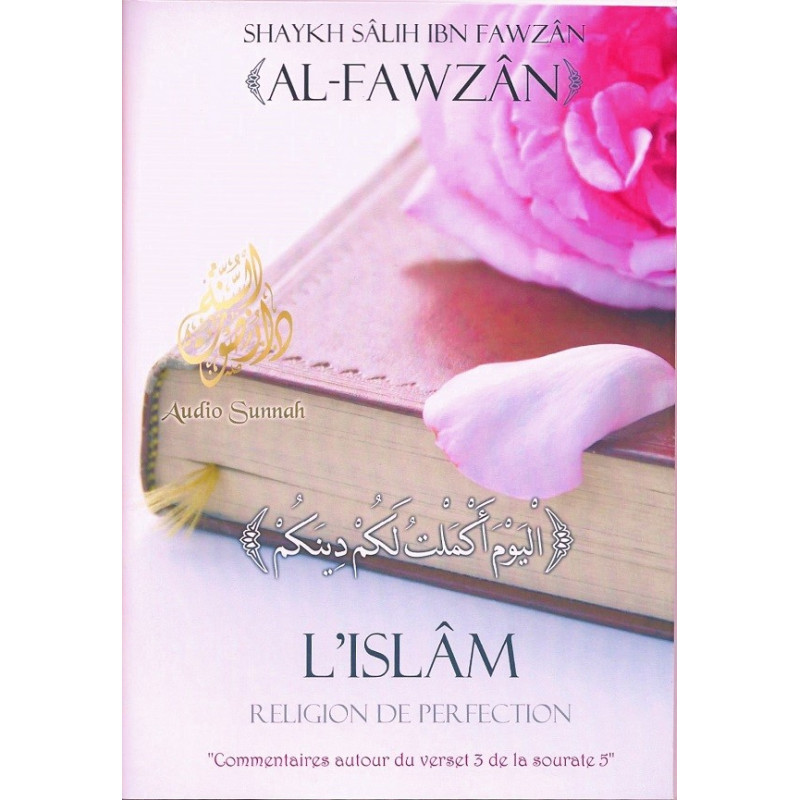 L'Islam Religion de Perfection - Shaykh Sâlih Al-Fawzân