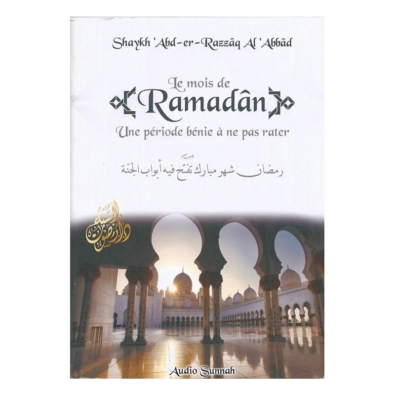 Le Mois de Ramadân une Période bénie à ne pas Rater - Shaykh Abderazzaq Al Abbad