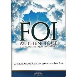 La Foi Authentique & les Caractéristiques des Croyants - Cheikh Ibn Baz