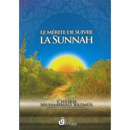 Le Mérite de suivre la Sunnah - Cheikh Muhammad Bâzmûl