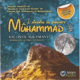 L'histoire du Prophète Muhammad racontée aux Enfants - 2ème partie