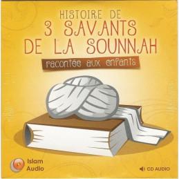 Histoire de 3 Savants de la Sounnah racontée aux Enfants
