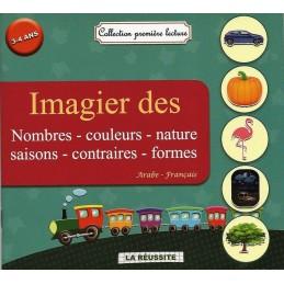 Imagier des Nombres, Couleurs, Nature, Saisons, Contraires, Formes ( Arabe / Français )
