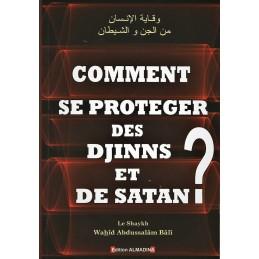 Comment se Protéger des Djinns & de Satan