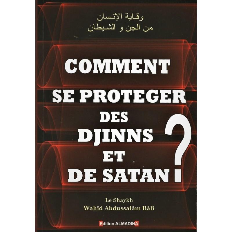 Comment se Protéger des Djinns & Satan