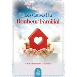 Les Causes du Bonheur Familial Cheikh Sulaymân Ar Rûhayli