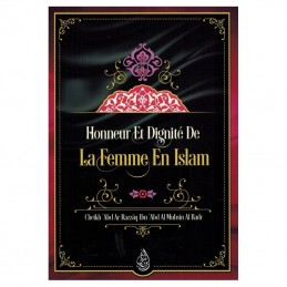 Honneur et Dignité de la Femme en Islam - Cheikh 'Abd Ar Razzâq Ibn 'Abd Al Muhsin Al Badr