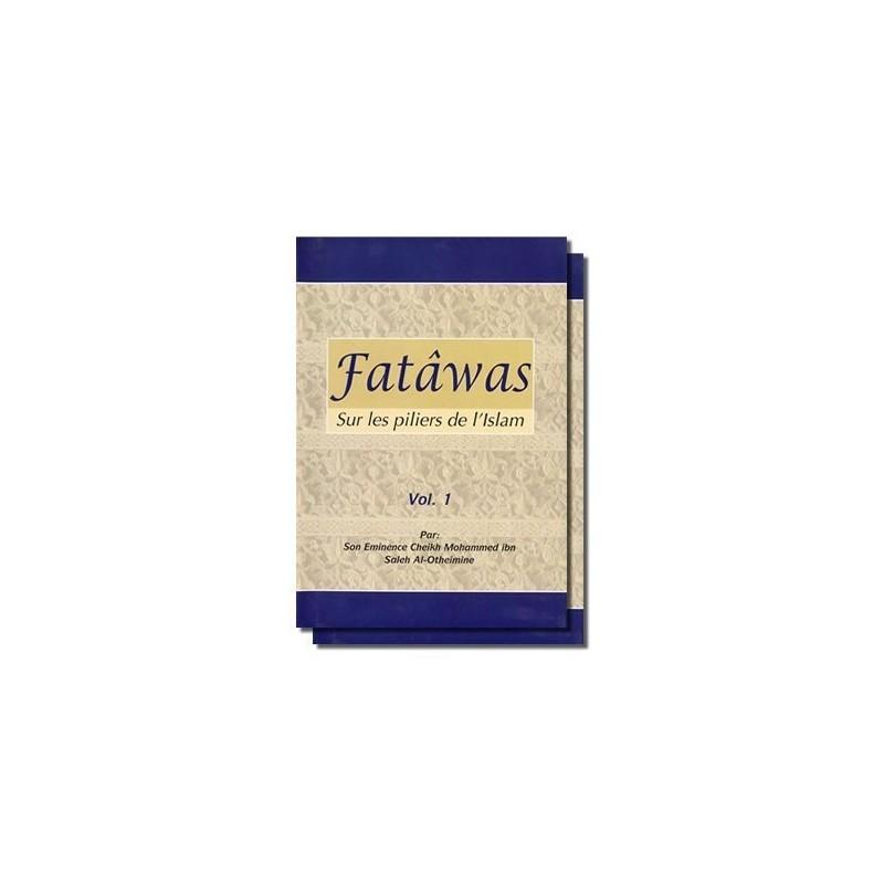 Fatawa sur les piliers de l'Islam CHEIKH AL UTHAYMINE 2 volumes